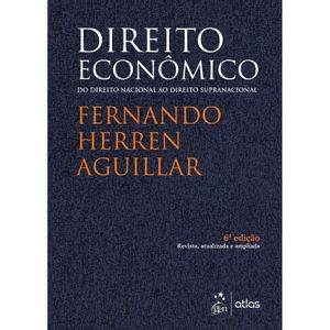 DIREITO ECONOMICO - DO DIREITO NACIONAL AO DIREITO SUPRANACIONAL