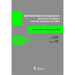 AGROBIODIVERSIDADE AMEACADA - PERVERSAO DO DIREITO E ZONA DE AUTARQUIA NA CTNBIO