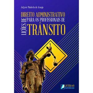 LICOES DE DIREITO ADMINISTRATIVO PARA OS PROFISSIONAIS DE TRANSITO
