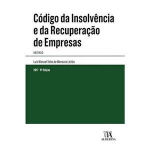 COLECAO CODIGOS ANOTADOS - CODIGO DA INSOLVENCIA E DA RECUPERACAO DE EMPRESAS