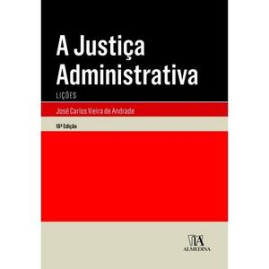 COLECAO MANUAIS UNIVERSITARIOS - A JUSTICA ADMINISTRATIVA