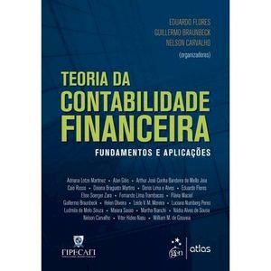 TEORIA DA CONTABILIDADE FINANCEIRA - FUNDAMENTOS E APLICACOES