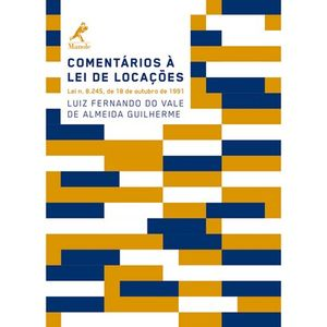 COMENTARIOS A LEI DE LOCACOES - LEI Nº 8.245 DE 18 DE OUTUBRO DE 1991