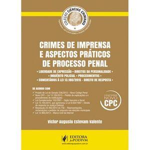 COLECAO CIENCIAS CRIMINAIS - CRIMES DE IMPRENSA E ASPECTOS PRATICOS DE PROCESSO PENAL