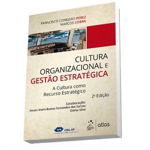 CULTURA ORGANIZACIONAL E GESTAO ESTRATEGICA - A CULTURA COMO RECURSO ESTRATEGICO