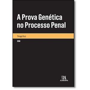 PROVA GENETICA NO PROCESSO PENAL, A