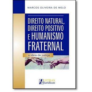 DIREITO NATURAL, DIREITO POSITIVO E HUMANISMO