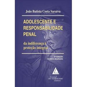 ADOLESCENTE E RESPONSABILIDADE PENAL - DA INDIFERENCA A PROTECAO INTEGRAL