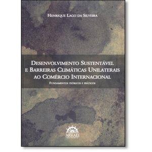 DESENVOLVIMENTO SUSTENTAVEL E BARREIRAS CLIMATICAS UNILATERAIS AO COMERCIO INTERNACIONAL