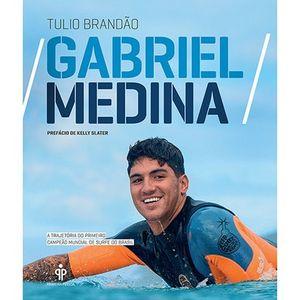GABRIEL MEDINA - A TRAJETORIA DO PRIMEIRO CAMPEAO MUNDIAL DE SURFE DO BRASIL