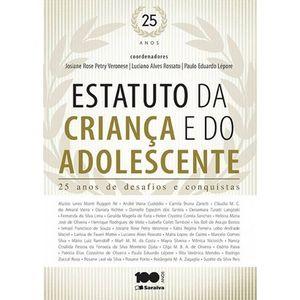 ESTATUTO DA CRIANCA E DO ADOLESCENTE - 25 ANOS DE DESAFIOS E CONQUISTAS