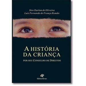 HISTORIA DA CRIANCA POR SEU CONSELHO DE DIREITOS, A