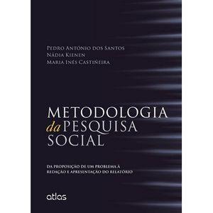 METODOLOGIA DA PESQUISA SOCIAL - DA PROPOSICAODE UM PROBLEMA A REDACAO E APRESENTACAO DO RELATORIO
