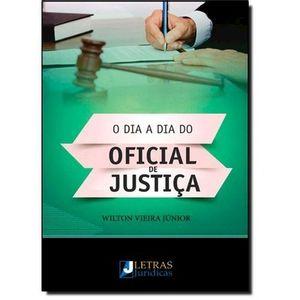 DIA A DIA DO OFICIAL DE JUSTICA, O