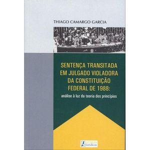 SENTENCA TRANSITADA EM JULGADO VIOLADORA DA CONSTITUICAO FEDERAL DE 1988