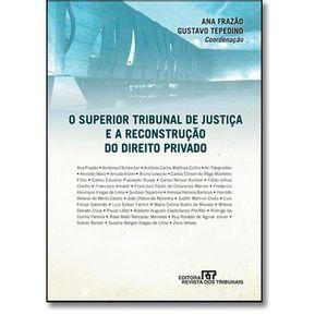 SUPERIOR TRIBUNAL DE JUSTICA E A RECONSTRUCAO DO DIREITO PRIVADO, O