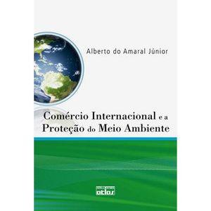 COMERCIO INTERNACIONAL E A PROTECAO DO MEIO AMBIENTE