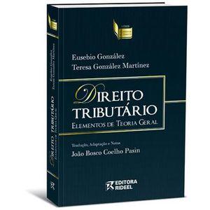 DIREITO TRIBUTARIO - ELEMENTOS DE TEORIA GERAL - SERIE CLASSICOS DE DIREITO
