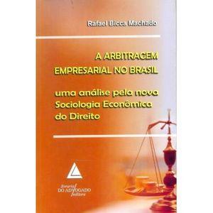 ARBITRAGEM EMPRESARIAL NO BRASIL - UMA ANALISE PELA NOVA SOCIOLOGIA ECONOMICA DO DIREITO