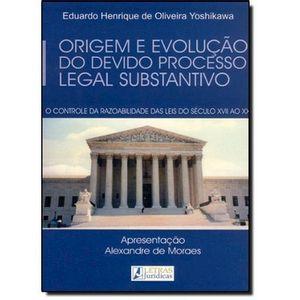 ORIGEM E EVOLUCAO DO DEVIDO PROCESSO LEGAL SUBSTANTIVO