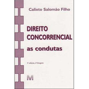 DIREITO CONCORRENCIAL - AS CONDUTAS - 2ª TIRAGEM 2007