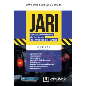 JARI - JUNTA ADMINISTRATIVA DE RECURSOS DE INFRACOES DE TRANSITO - LEGISLACAO, INSTALACAO E PRATICA MODELO DE RECURSOS