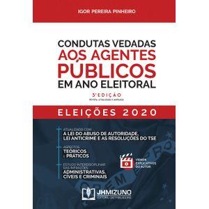 CONDUTAS VEDADAS AOS AGENTES PUBLICOS EM ANO ELEITORAL