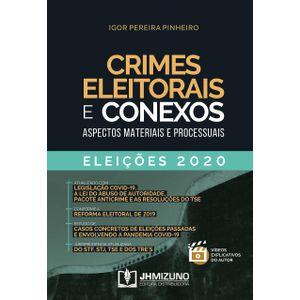 CRIMES ELEITORAIS E CONEXOS - ASPECTOS MATERIAIS E PROCESSUAIS - ELEICOES 2020