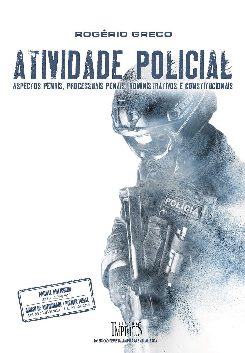 ATIVIDADE-POLICIAL---ASPECTOS-PENAIS-PROCESSUAIS-PENAIS-ADMINISTRATIVOS-E-CONSTITUCIONAIS