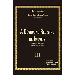 COLECAO DIREITO IMOBILIARIO V03 - A DUVIDA NO REGISTRO DE IMOVEIS