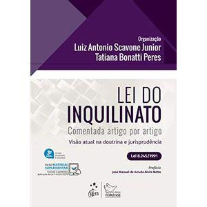 LEI DO INQUILINATO COMENTADA ARTIGO POR ARTIGO - VISAO ATUAL NA DOUTRINA E JURISPRUDENCIA