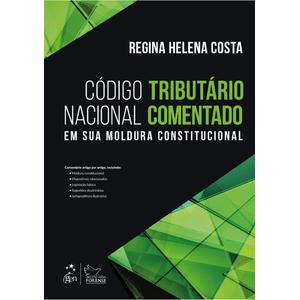 CODIGO TRIBUTARIO NACIONAL COMENTADO - EM SUA MOLDURA CONSTITUCIONAL