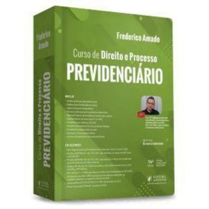 CURSO DE DIREITO E PROCESSO PREVIDENCIARIO