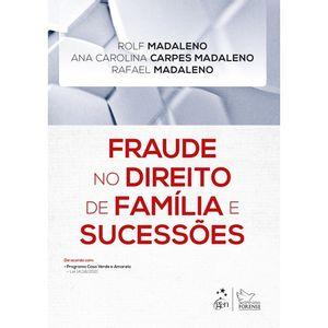 FRAUDE NO DIREITO DE FAMILIA E SUCESSOES