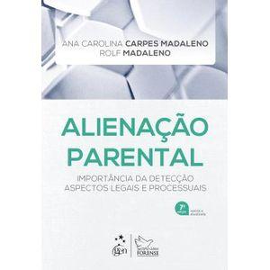 ALIENACAO PARENTAL - IMPORTANCIA DA DETECCAO ASPECTOS LEGAIS E PROCESSUAIS