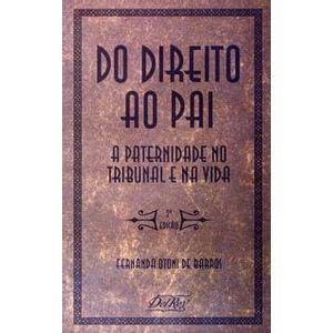 DO DIREITO AO PAI - A PATERNIDADE NO TRIBUNAL E NA VIDA