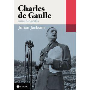 CHARLES DE GAULLE - UMA BIOGRAFIA